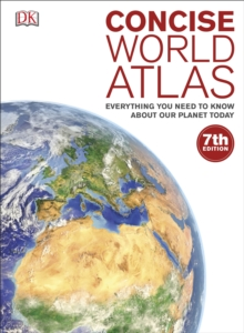 Concise World Atlas : Everything You Need to Know About Our Planet Today, Hardback Book
