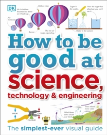 How to Be Good at Science, Technology, and Engineering, Hardback Book
