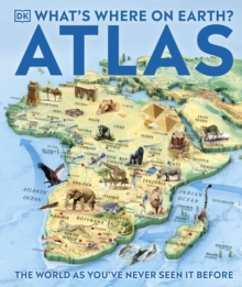 What's Where on Earth? Atlas : The World as You've Never Seen It Before!, Hardback Book