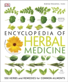 Encyclopedia Of Herbal Medicine : 550 Herbs and Remedies for Common Ailments, Hardback Book
