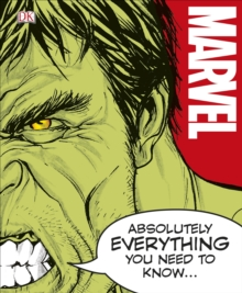 Marvel Absolutely Everything You Need to Know, Hardback Book