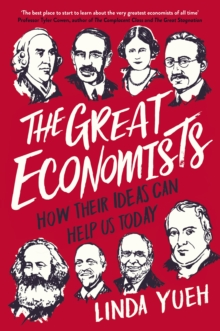 The Great Economists : How Their Ideas Can Help Us Today, Hardback Book