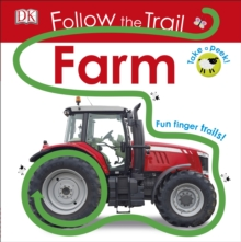 Follow the Trail Farm : Take a Peek! Fun Finger Trails!, Board book Book