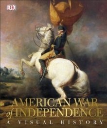 American War of Independence : A Visual History, Hardback Book
