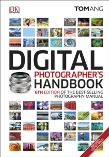 Digital Photographer's Handbook : 6th Edition of the Best-Selling Photography Manual, Hardback Book