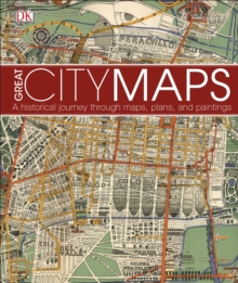 Great City Maps : A historical journey through maps, plans, and paintings, Hardback Book