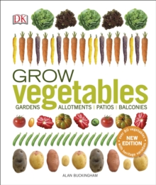 Grow Vegetables : Gardens, Allotments, Patios, Balconies, Hardback Book