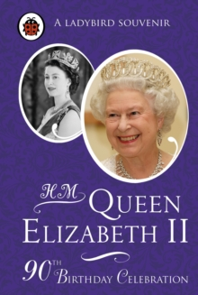 H. M. Queen Elizabeth II: 90th Birthday Celebration, Hardback Book