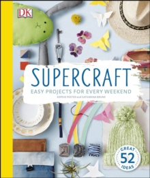 Supercraft : Easy Projects for Every Weekend, Hardback Book