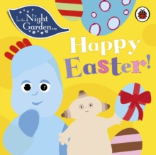 In the Night Garden: Happy Easter!, Board book Book