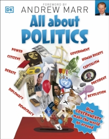 All About Politics : How Governments Make the World Go Round, Paperback / softback Book