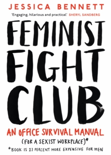 Feminist Fight Club : A Survival Manual For a Sexist Workplace, Paperback Book