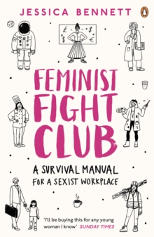 Feminist Fight Club : A Survival Manual For a Sexist Workplace, Paperback / softback Book