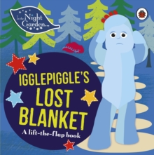 In the Night Garden: Igglepiggle's Lost Blanket, Hardback Book