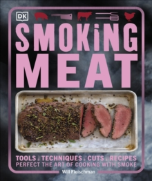 Smoking Meat : Perfect the Art of Cooking with Smoke, Paperback / softback Book