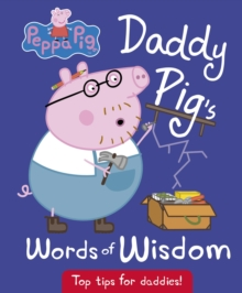 Daddy Pig's Words of Wisdom, Hardback Book