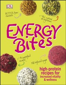 Energy Bites : High-Protein Recipes for Increased Vitality and Wellness, Hardback Book