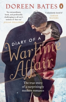 Diary of a Wartime Affair : The True Story of a Surprisingly Modern Romance, Paperback / softback Book