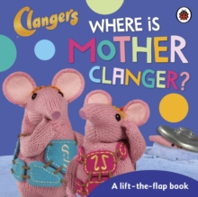 Clangers: Where is Mother Clanger?, Board book Book