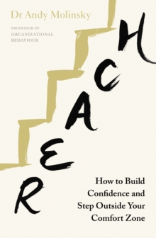Reach : How to Build Confidence and Step Outside Your Comfort Zone, Paperback / softback Book
