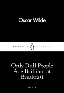 Only Dull People are Brilliant at Breakfast, Paperback Book