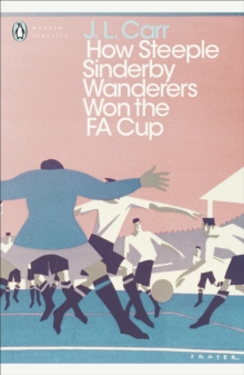 How Steeple Sinderby Wanderers Won the F.A. Cup, Paperback Book