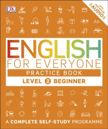 English for Everyone Practice Book Level 2 Beginner : A Complete Self-Study Programme, Paperback Book