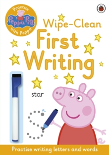 Peppa Pig: Practise with Peppa: Wipe-Clean First Writing, Paperback / softback Book