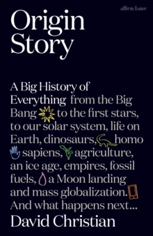 Origin story a big history of everything david christian origin story a big history of everything epub fandeluxe Image collections