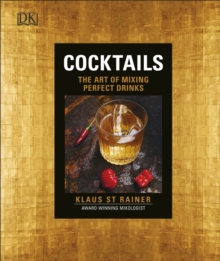 Cocktails : The Art of Mixing Perfect Drinks, Hardback Book