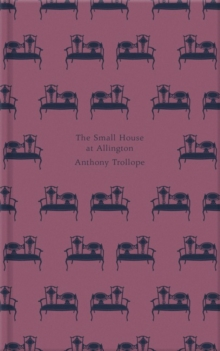 The Small House at Allington, Hardback Book
