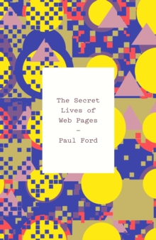 The Secret Lives of Web Pages, Hardback Book