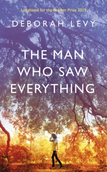The Man Who Saw Everything, Hardback Book