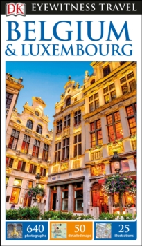 DK Eyewitness Travel Guide Belgium and Luxembourg, Paperback Book