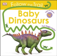 Follow The Trail Baby Dinosaurs : Take a peek! Fun finger trails!, Board book Book