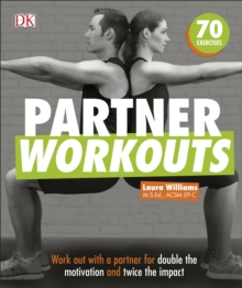 Partner Workouts : Work out with a partner for double the motivation and twice the impact, Paperback / softback Book