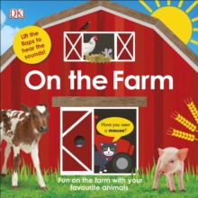On The Farm : Fun on the Farm with your Favourite Animals, Board book Book