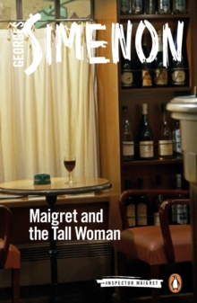 Maigret and the Tall Woman : Inspector Maigret #38, Paperback Book