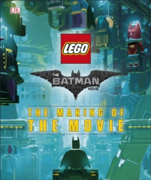 The LEGO (R) BATMAN MOVIE: The Making of the Movie, Hardback Book