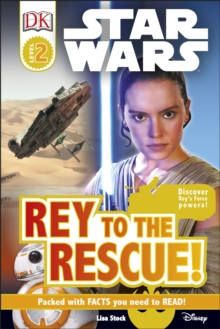 DK Reader: Star Wars Rey to the Rescue! [Level 2], Hardback Book