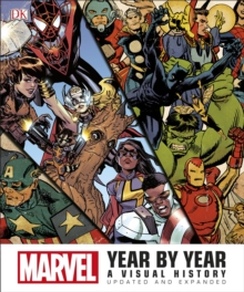Marvel Year by Year Updated and Expanded : A Visual History, Hardback Book
