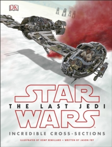 Star Wars The Last Jedi (TM) Incredible Cross Sections, Hardback Book