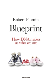 Blueprint : How DNA Makes Us Who We Are, EPUB eBook