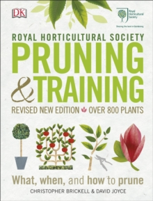 RHS Pruning & Training : Revised New Edition; Over 800 Plants; What, When, and How to Prune, Hardback Book