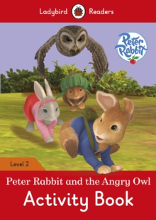Peter Rabbit and the Angry Owl Activity Book - Ladybird Readers Level 2, Paperback / softback Book