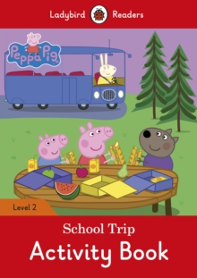 Peppa Pig: School Trip Activity Book - Ladybird Readers Level 2, Paperback Book