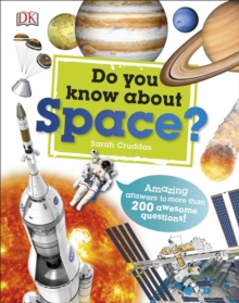 Do You Know About Space? : Amazing Answers to more than 200 Awesome Questions!, Hardback Book
