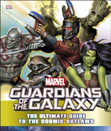 Marvel Guardians of the Galaxy The Ultimate Guide to the Cosmic Outlaws, Hardback Book