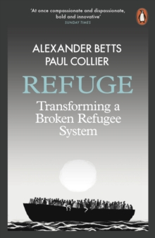 Refuge : Transforming a Broken Refugee System, EPUB eBook