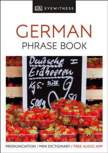 Eyewitness Travel Phrase Book German : Essential Reference for Every Traveller, Paperback / softback Book